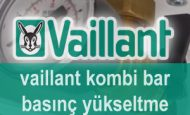 Vaillant Kombi Bar Basınç Yükseltme