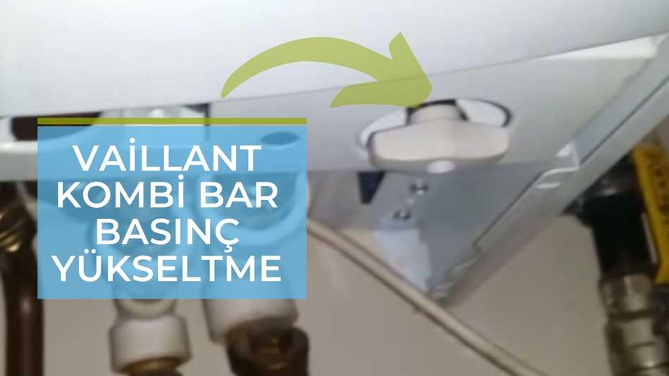 vaillant kombi bar basınç yükseltme nasıl düzeltilir