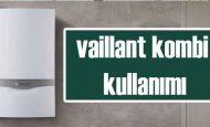 Vaillant Kombi Kullanımı