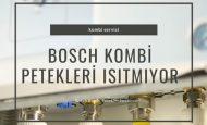Bosch Kombi Petekleri Isıtmıyor Çözüm Önerileri Nelerdir