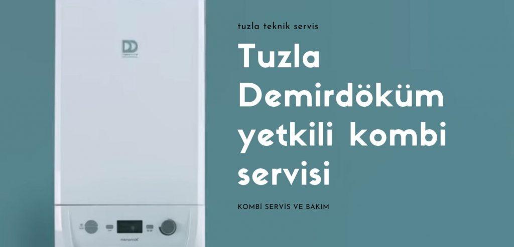 Tuzla Demirdöküm yetkili kombi servisi yetkili servsi garantiki kombi bakım ve tamirat