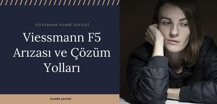Viessmann F5 Arızası ve Çözüm Yolları