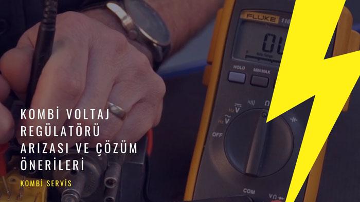 Kombi Voltaj Regülatörü Arızası ve Çözüm Önerileri NELER YAPILMALIDIR