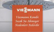 Viesmann Kombi Sıcak Su Akmıyor Nedenleri Nelerdir