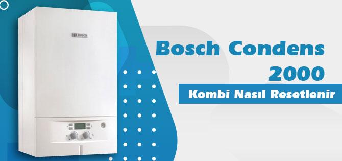 Bosch Condens 2000 tekrar başlatma işlemi