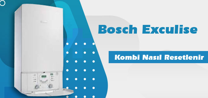 Bosch Exculise Kombi tekrar başlatmak
